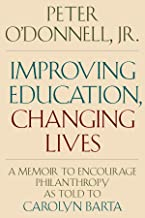 Improving Education, Changing Lives: A Memoir to Encourage Philanthropy