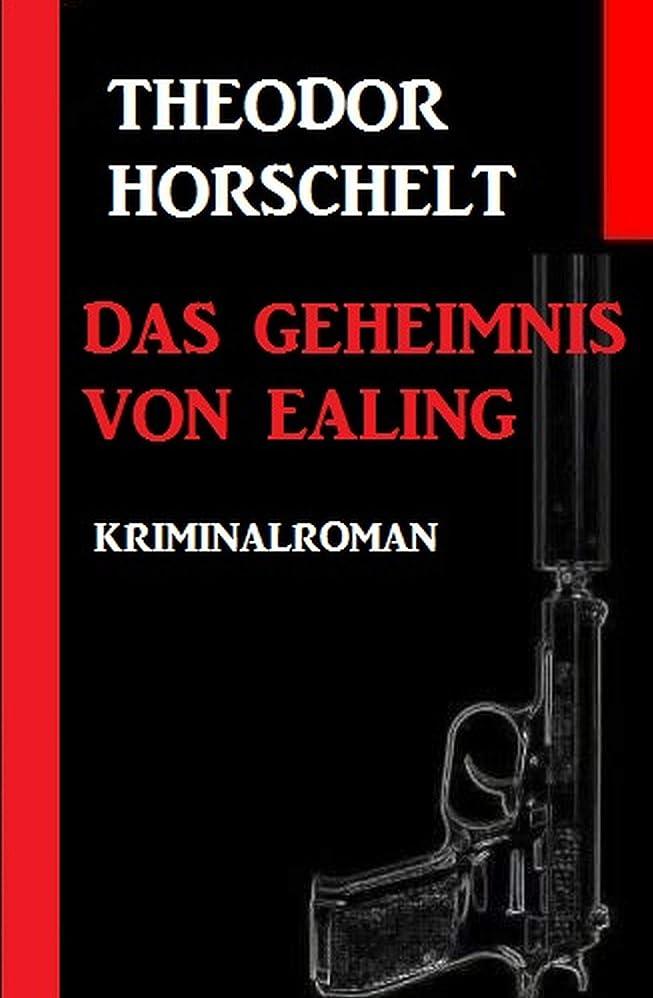 白菜シャックル散髪Das Geheimnis von Ealing: Kriminalroman (German Edition)