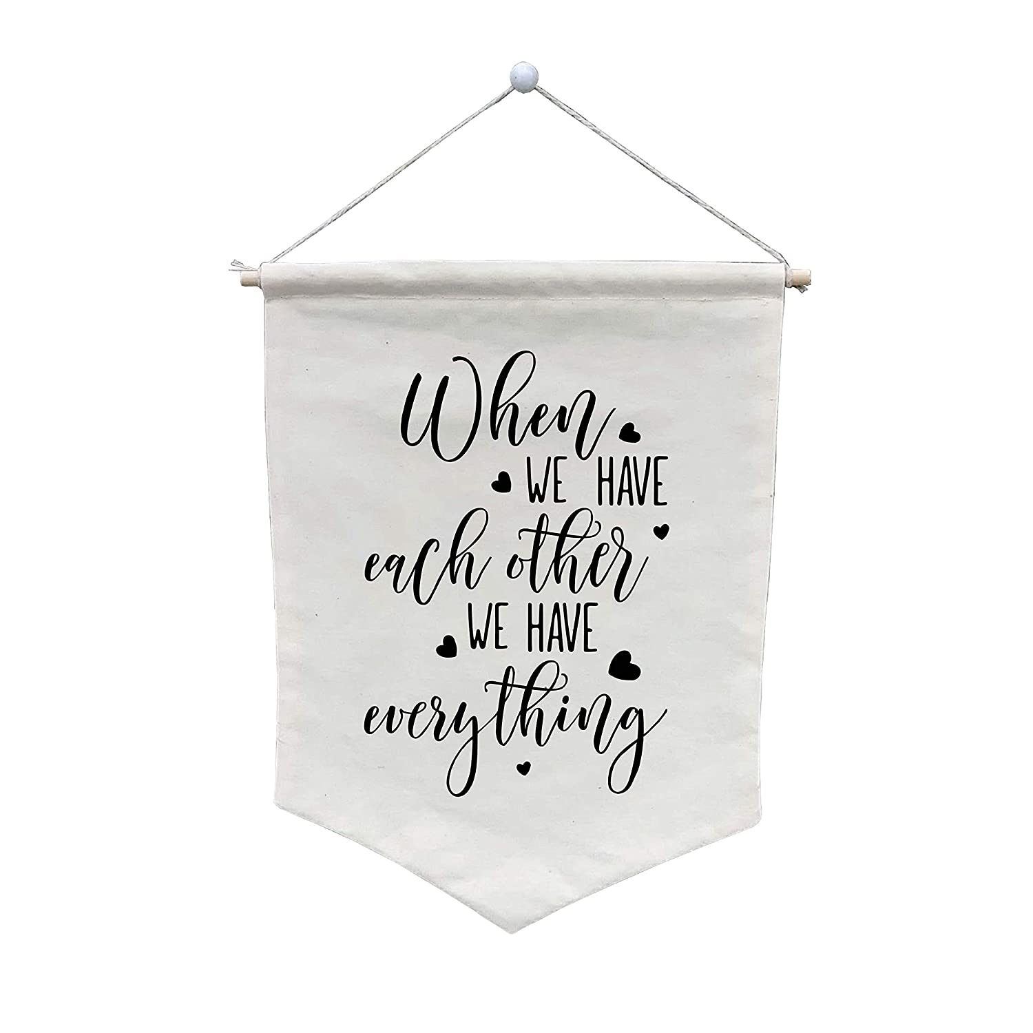 When Max 54% OFF We Have Each Other Customi Banner Everything - Wall OFFicial store