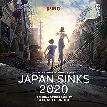 Japan Sinks 2020 (Netflix Original Anime Series Soundtrack)