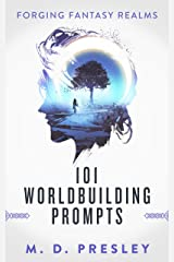 101 Worldbuilding Prompts (Forging Fantasy Realms Book 2) Kindle Edition