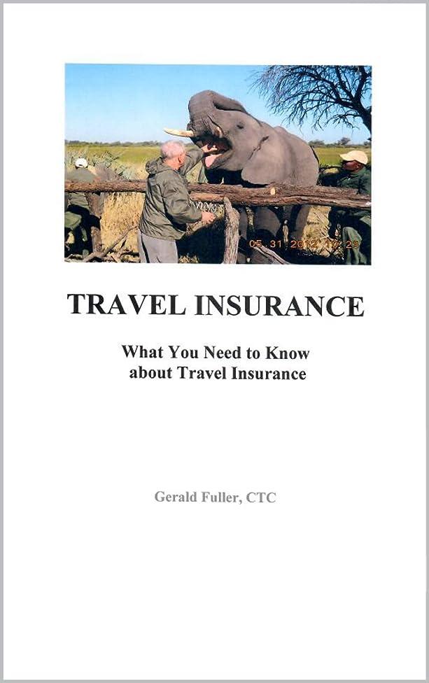 のホストフィット絶望Travel Advice Travel Insurance: What You Need to Know about Travel Insurance (English Edition)