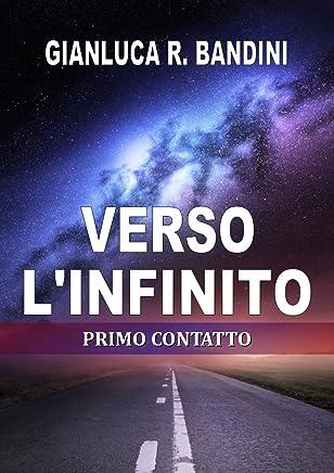 Verso lInfinito (1): Primo Contatto