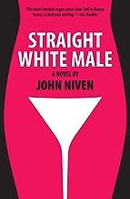 Straight White Male: A Novel