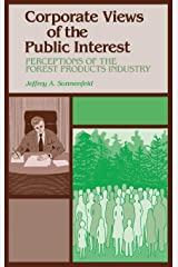 Corporate Views of the Public Interest: Perceptions of the Forest Products Industry Hardcover