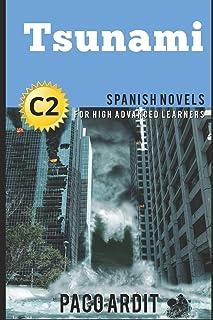 Spanish Novels: Tsunami (Spanish Novels for High Advanced Learners - C2)