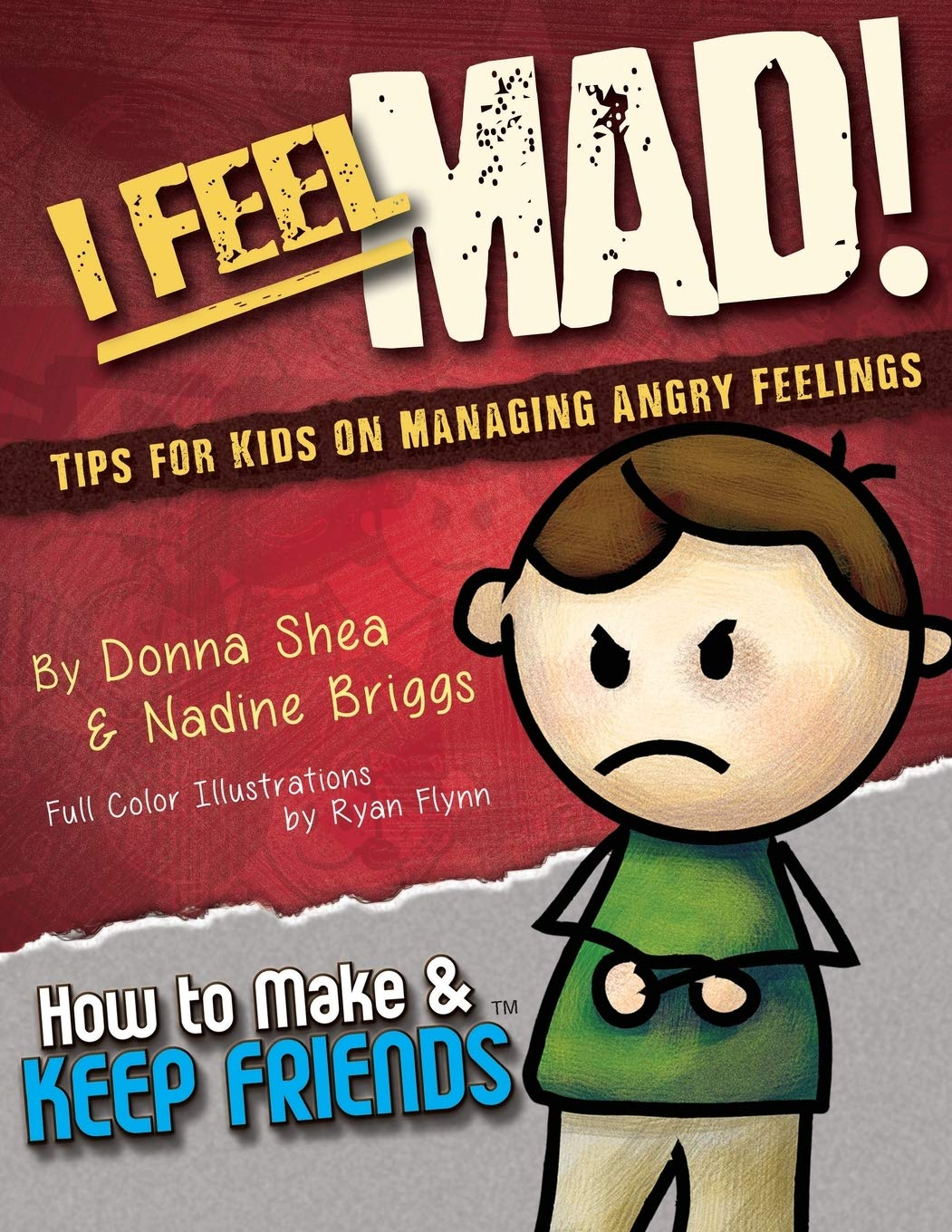 Download I Feel Mad! Tips For Kids On Managing Angry Feelings (How To Make & Keep Friends Workbooks) 