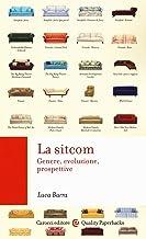 Scaricare Libri La sitcom. Genere, evoluzione, prospettive PDF