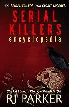Serial Killers (Encyclopedia of 100 Serial Killers)