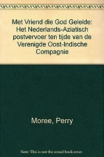 Met Vriend Die God Geleide: Het Nederlands-Aziatisch Postvervoer Ten Tijde Van de Verenigde Oost-Indische Compagnie