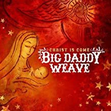 Best christ is come big daddy weave Reviews