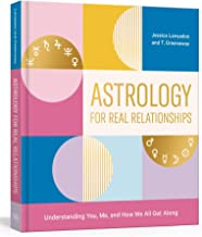 Download Astrology for Real Relationships: Understanding You, Me, and How We All Get Along PDF