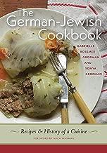 The German-Jewish Cookbook: Recipes and History of a Cuisine (HBI Series on Jewish Women)