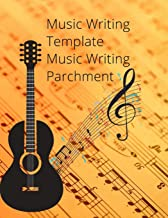 Music Writing Template Music Writing Parchment: Song Writing Journal, Lined/Ruled Paper And Staff, Manuscript Paper For Notes, Lyrics And Music. For ... Students, Songwriting. Book Notebook Journal