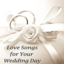 Love Songs for Your Wedding Day