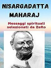 NISARGADATTA MAHARAJ – messaggi spirituali selezionati da ZeRo