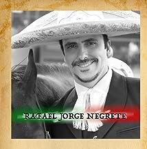 Rafael Jorge Negrete Canciones de Oro