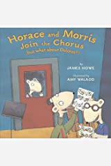 Horace and Morris Join the Chorus (but what about Dolores?) (Horace and Morris and Dolores) Kindle Edition