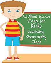 All About Science Video for Kids Learning Geography Class