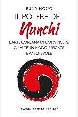Il potere del Nunchi. L'arte coreana di convincere gli altri in modo efficace e amichevole (Italian Edition) Format Kindle
