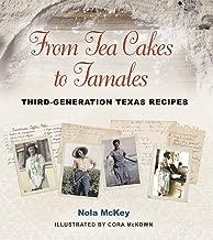 From Tea Cakes to Tamales: Third-Generation Texas Recipes (Clayton Wheat Williams Texas Life Series)