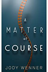 A Matter of Course Kindle Edition