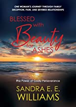 Blessed with Beauty for Ashes: The Power of Godly Perseverance