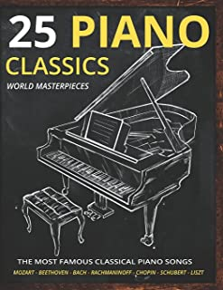 Piano Classics World Masterpieces: Piano Sheet Music Book. The Most Famous Classical Piano Songs. Mozart, Tchaikovsky, Bee...