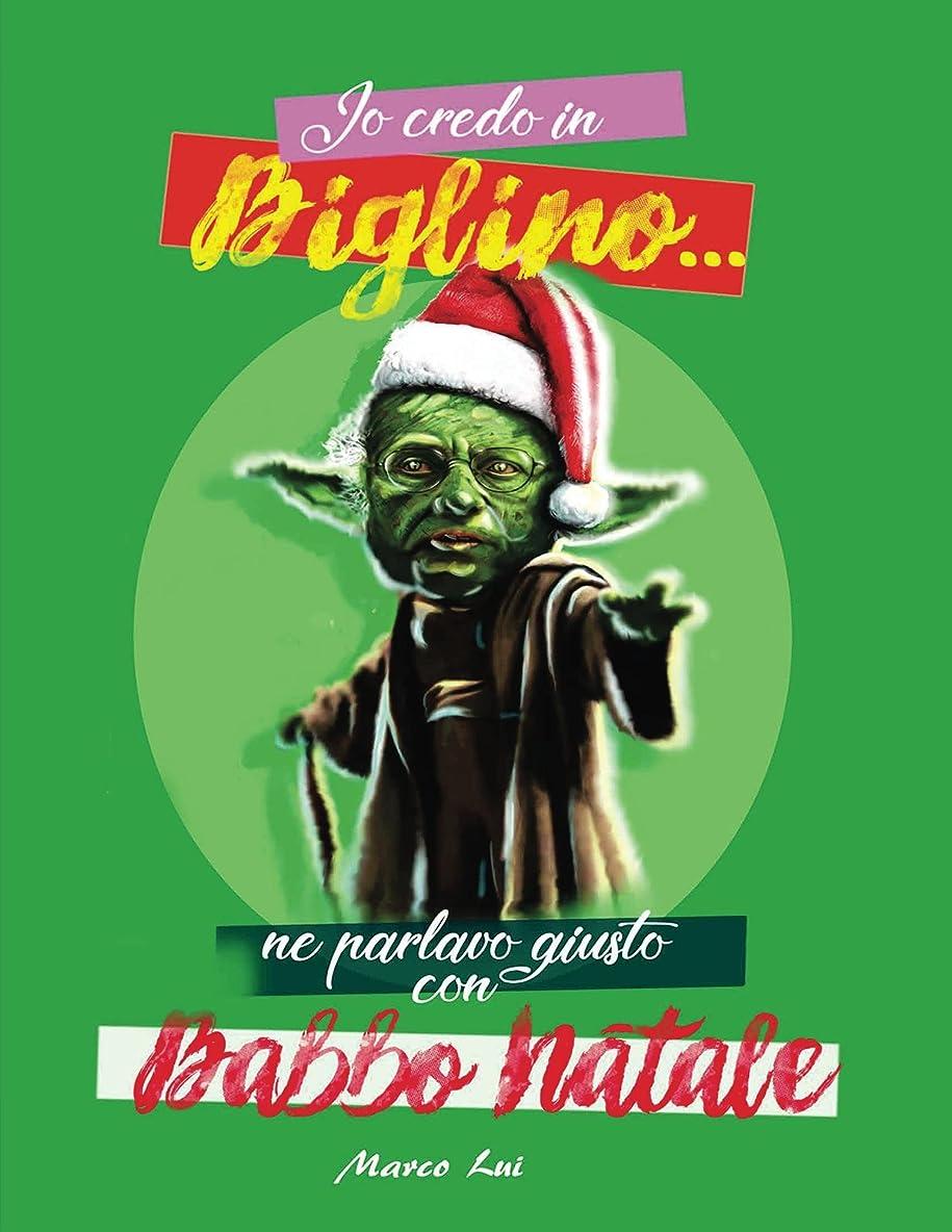 パン命令汚れたIo Credo in Biglino...ne parlavo giusto con Babbo Natale: Secondo l'opinione dell'autore, Biglino è un teologo come molti altri e si suoi contenuti sono interpretazioni personali (Italian Edition)