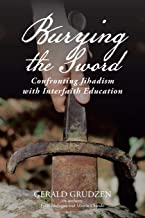 Burying the Sword: Confronting Jihadism with Interfaith Education