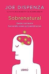 Sobrenatural: Gente corriente haciendo cosas extraordinarias (Crecimiento personal) (Spanish Edition) Kindle Edition