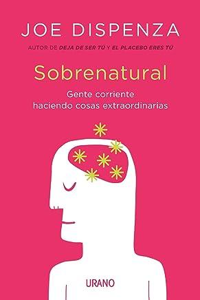 Sobrenatural (Crecimiento personal) (Spanish Edition)