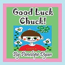 Good Luck Chuck!