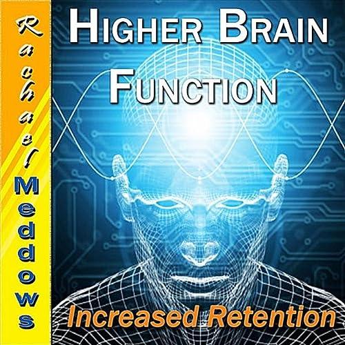 Higher Brain Function & Increased Retention, Better Memory ...