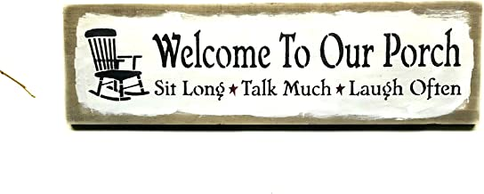 Wooden Porch Sign / Welcome to Our Porch Sit Long Talk Much Laugh Often / Decor for the Porch