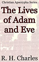 The Lives of Adam and Eve: Christian Apocrypha Series