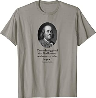 Ben Franklin and Funny Beer Quote T-Shirt