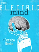 The Electric Mind: One Woman's Battle Against Paralysis at the Frontiers of Science (Kindle Single) (English Edition)