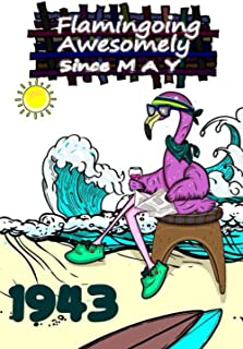 Flamingoing Awesomley Since May 1943 Flamingo Composition Notebook: For Her And Him Flamingo Beach And Summer Journal: Fla...