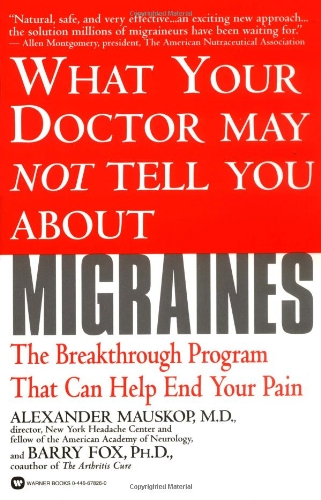 What Your Doctor May Not Tell You About(TM): Migraines: The Breakthrough Program That Can Help End Your Pain New Jersey