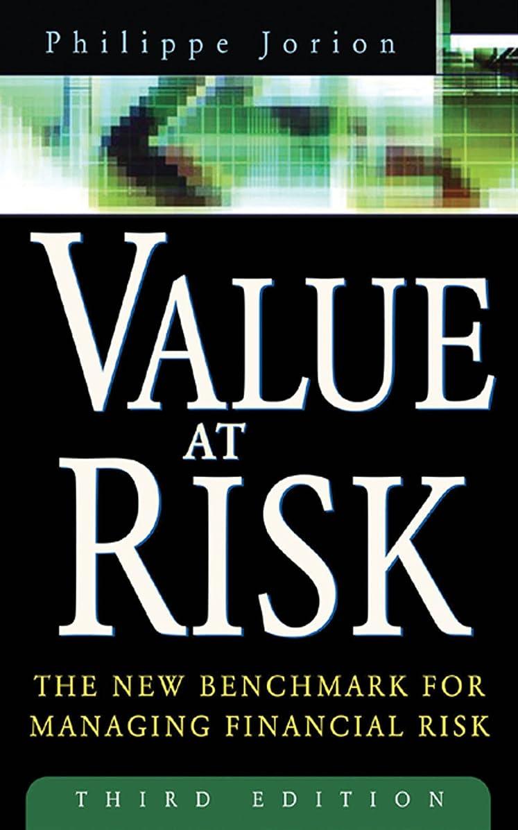 まだ鋼不名誉なValue at Risk, 3rd Ed.: The New Benchmark for Managing Financial Risk (English Edition)