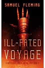 Ill-Fated Voyage: A Modern Sword and Sorcery Serial (A Battleaxe and a Metal Arm Book 7) Kindle Edition