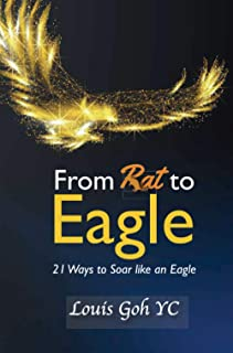 From Rat to Eagle: 21 Ways to Soar like an Eagle