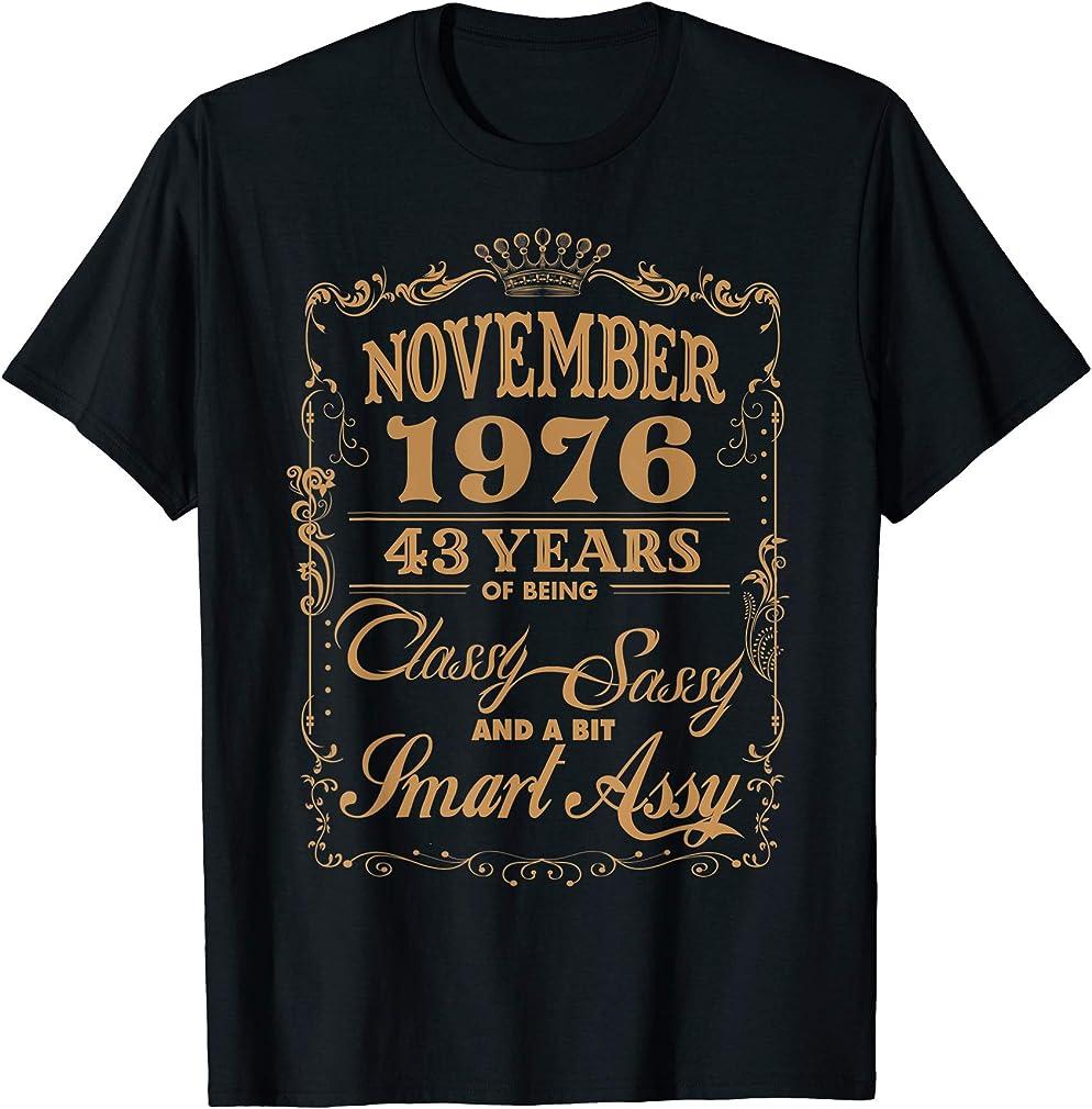 43rd Birthday Gift November 1976 43 Years Of Being Classy T-shirt