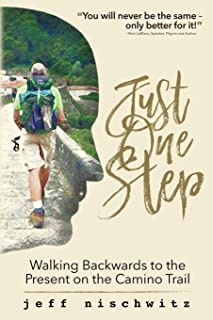 Just One Step: Walking Backwards to the Present on the Camino Trail