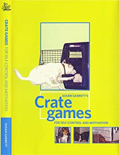 Susan Garrett's Crate Games for Self-Control and Motivation