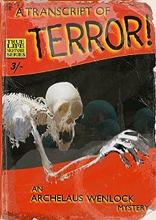 A Transcript of Terror: An Archelaus Wenlock Mystery