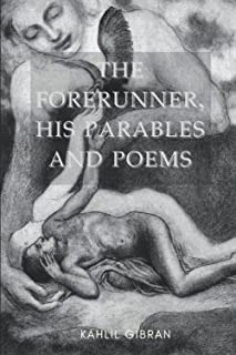 The Forerunner, His Parables and Poems: With Illustrated