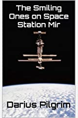 The Smiling Ones on Space Station Mir Kindle Edition