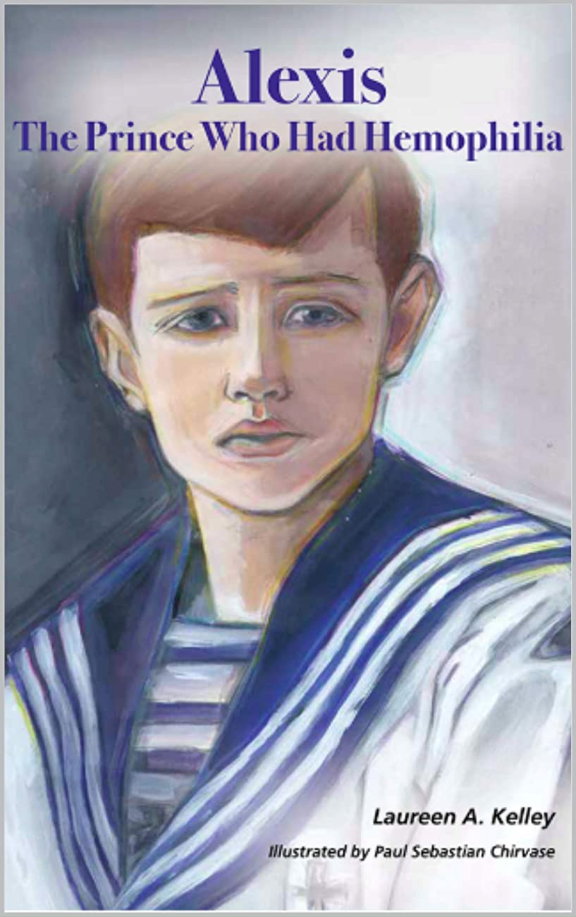 Alexis: The Prince Who Had Hemophilia (English Edition)